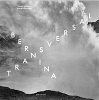Bernina transversal. Guido Baselgia Bearth and Deplazes /anglais/allemand/italien