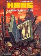 Hans, La princesse d'Ultis, Volume 9, La princesse d'Ultis, Volume 9, La princesse d'Ultis, Volume 9, La princesse d'Ultis