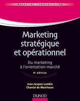 Marketing stratégique et opérationnel - 8e édition - Du marketing à l'orientation-marché, Du marketing à l'orientation-marché
