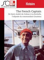 The French Captain, De Saint-André de Cubzac à La Rochelle, l'odyssée du commandant Cousteau