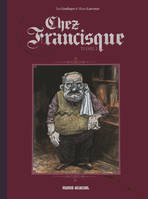 Tome I, Chez Francisque - volume 1