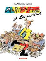Agrippine, Agrippine - Tome 5 - Agrippine et les inclus