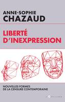 Liberté d'inexpression, Des formes contemporaines de la censure