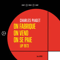 On fabrique, on vend, on se paie - Lip 1973, Lip 1973