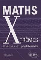 MATHS XTREMES - THEMES ET PROBLEMES