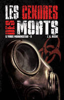 Le virus Morningstar, 2, Le Virus De Morningstar - T.2: Les Cendres Des Morts - Traduit De L'américain Par Fabrice July