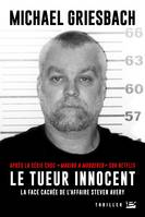 Le Tueur innocent, La face cachée de l'affaire Steven Avery