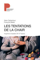 LES TENTATIONS DE LA CHAIR - VIRIGINITE ET CHASTETE (16E-21E SIECLE)