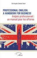 Professional English : a Handbook for Business, Anglais professionnel : un manuel pour les affaires