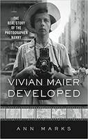 Vivian Maier Developed: The Real Story of the Photographer Nanny /anglais