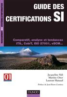 Guide des certifications SI, comparatif, analyse et tendances, ITIL, CobiT, ISO 27001, eSCM
