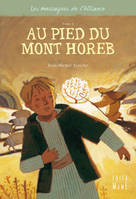 Les messagers de l'Alliance, Au pied du Mont Horeb, Les messagers de l'Alliance - Tome 1