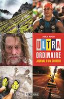 Ultra-ordinaire : journal d'un coureur