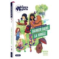 Kinra girls, destination mystère / Danger dans la jungle