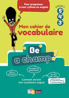 Be A Champ ! Mon Cahier De Vocabulaire Anglais Cycle 4 Eleve 2018