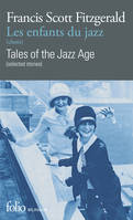 Les enfants du jazz (choix)/Tales of the Jazz Age (selected stories), Selected stories