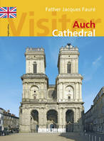 VISITER LA CATHEDRALE D'AUCH (ANG)