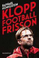 Klopp, Football frisson