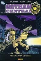 2, GOTHAM CENTRAL T02 AFFAIRE NON CLASSE