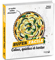 Cakes, quiches et tartes - super facile