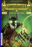 Tombquest poche, Tome 05, Le Royaume final