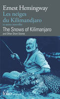 Les neiges du Kilimandjaro et autres nouvelles/The Snows of Kilimanjaro and other short stories, and other short stories