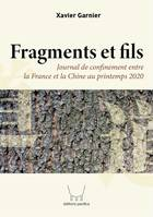 Fragments et fils, Journal de confinement entre la france et la chine au printemps 2020