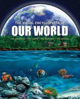 The Visual Encyclopedia of Our World, The Universe • Earth • Weather • The Oceans