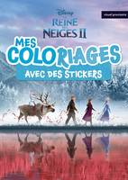 LA REINE DES NEIGES 2 - Mes Coloriages avec Stickers - Disney