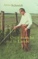 ON A MARCHE SUR LA LANDE