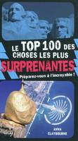 TOP 100 DES CHOSES LES PLUS SURPRENANTES (LE)