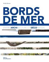 Bords de mer / entre architecture et décoration