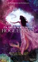 La Saga Waterfire, Tome 2 : Rogue Wave