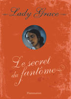 8, 8/LADY GRACE - LE SECRET DU FANTOME, extraits des journaux intimes de lady Grace Cavendish