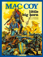 MAC COY - TOME 8 - LITTLE BIG HORN