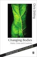 Changing Bodies, Habit, Crisis and Creativity