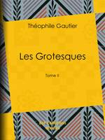 Les Grotesques, Tome II