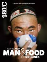 Man & Food, aux origines / Man & Food, the origins, Bilingue français-anglais