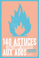 140 ASTUCES STRICTEMENT RESERVEES AUX ADOS