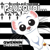 COLLECTION POURQUOI... - GWENNIN, L'HERMINE