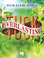 Tuck Everlasting: The Musical, Music by Chris Miller Lyrics by Nathan Tysen