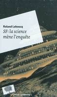 SF : LA SCIENCE MENE L'ENQUETE, la science mène l'enquête