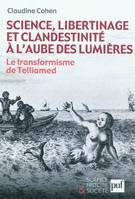 Science, libertinage et clandestinité à l'aube des Lumières, le transformisme de Telliamed