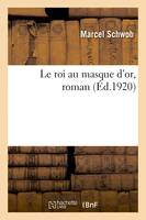 Le roi au masque d'or, roman