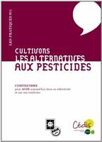 Cultivons les alternatives aux pesticides