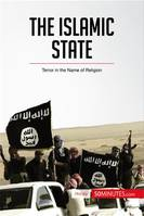 The Islamic State, Terror in the Name of Religion