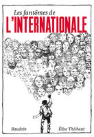 LES FANTOMES DE L'INTERNATIONALE