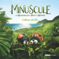 Minuscule 2 - Album illustré - L'album du film