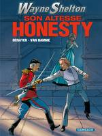 Wayne Shelton., Wayne Shelton, Tome 9: Son altesse Honesty