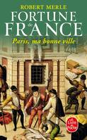 Fortune de France., 3, Paris ma bonne ville (Fortune de France, Tome 3)
